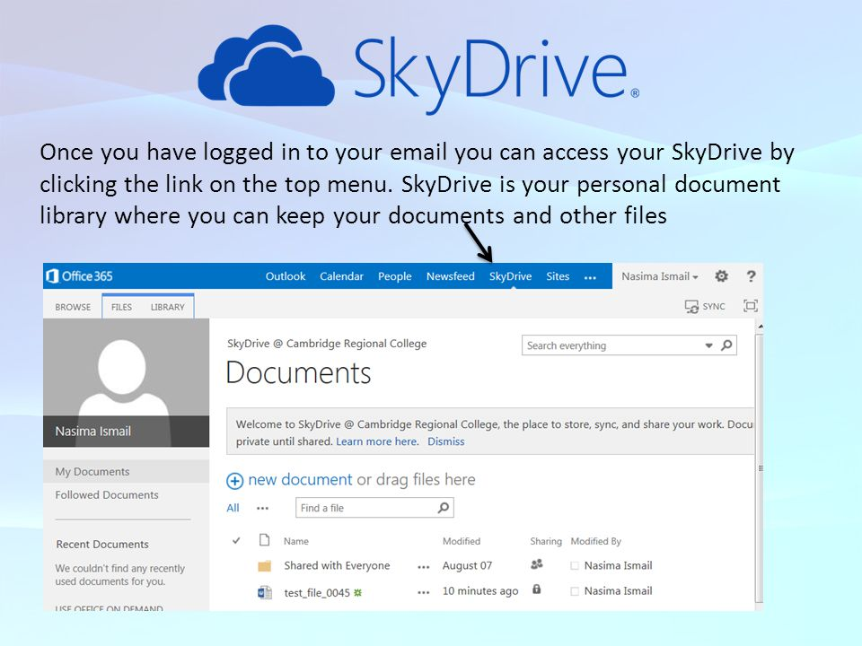 Once you have logged in to your email you can access your SkyDrive by clicking the link on the top menu.