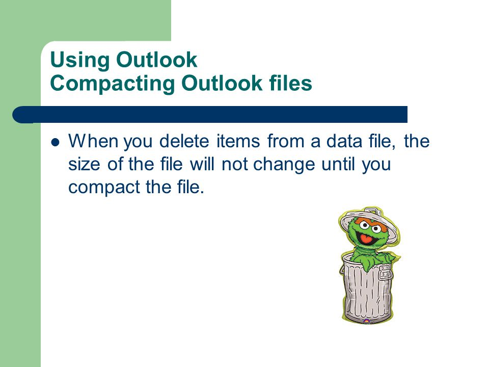 Using Outlook Compacting Outlook files