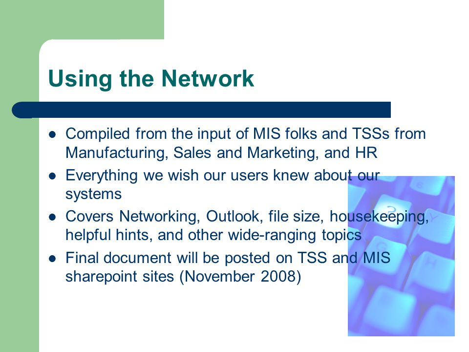 Using the Network Compiled from the input of MIS folks and TSSs from Manufacturing, Sales and Marketing, and HR.