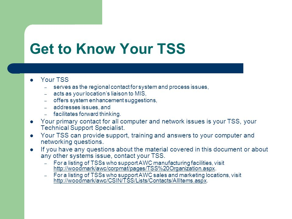 Get to Know Your TSS Your TSS