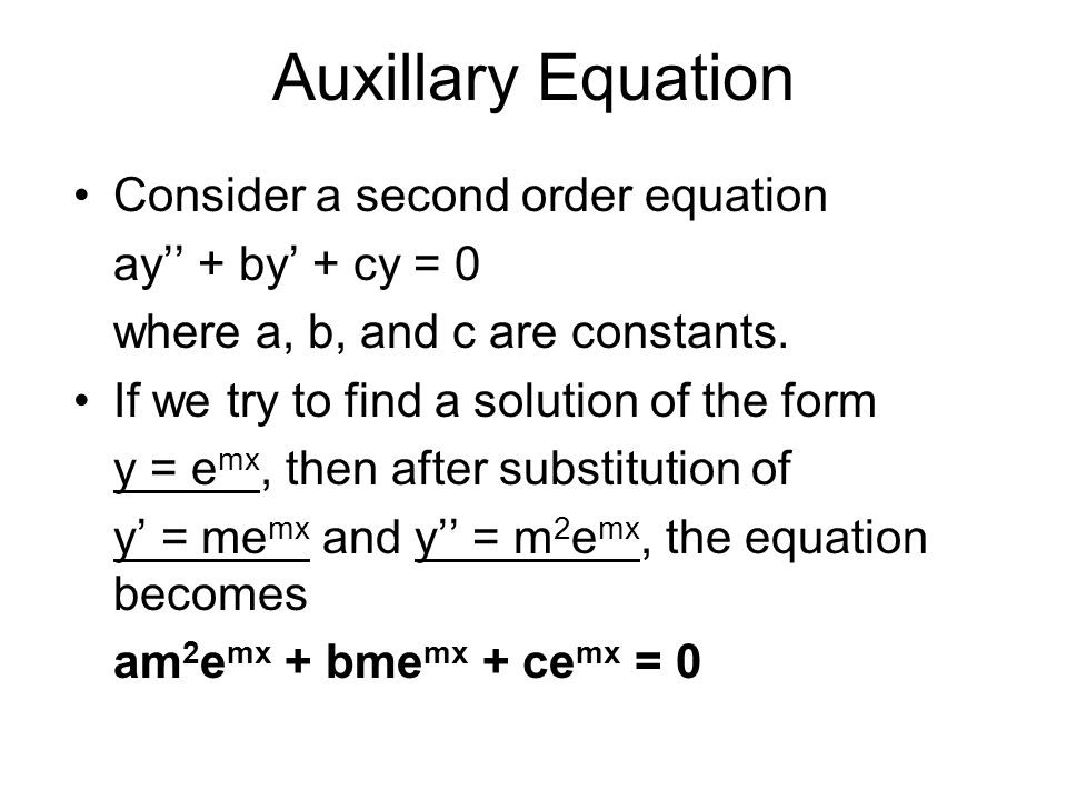 Auxillary Equation Consider a second order equation
