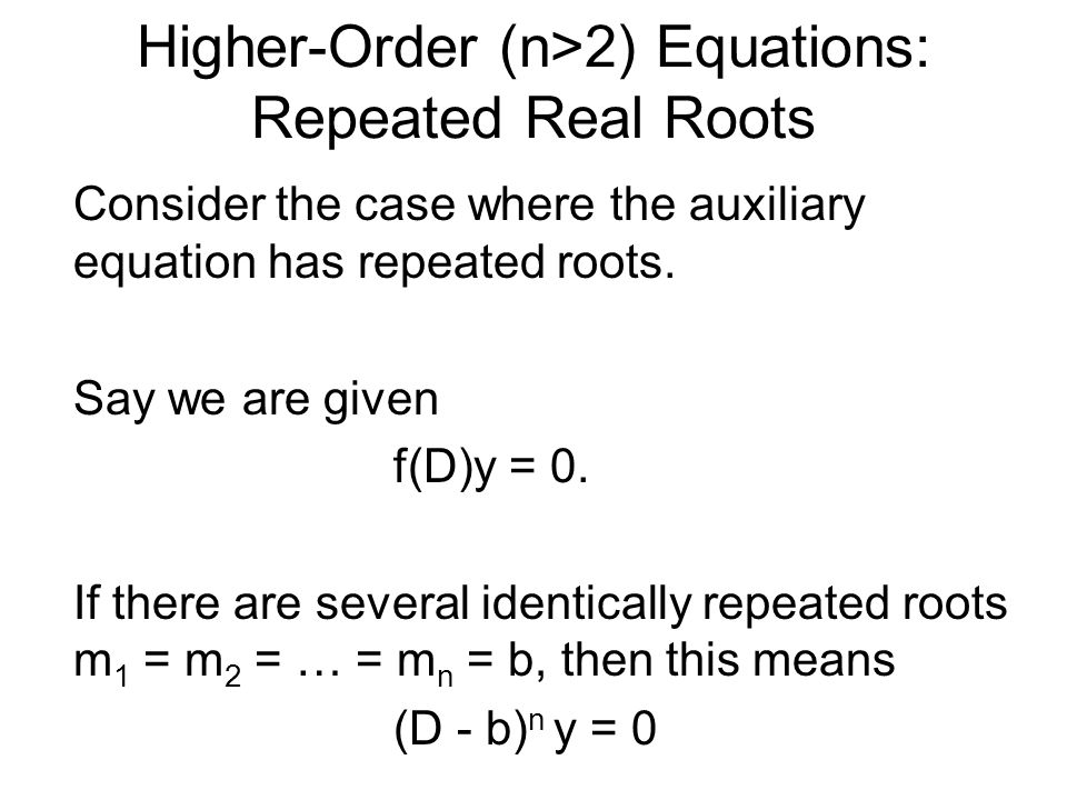 Higher-Order (n>2) Equations: Repeated Real Roots