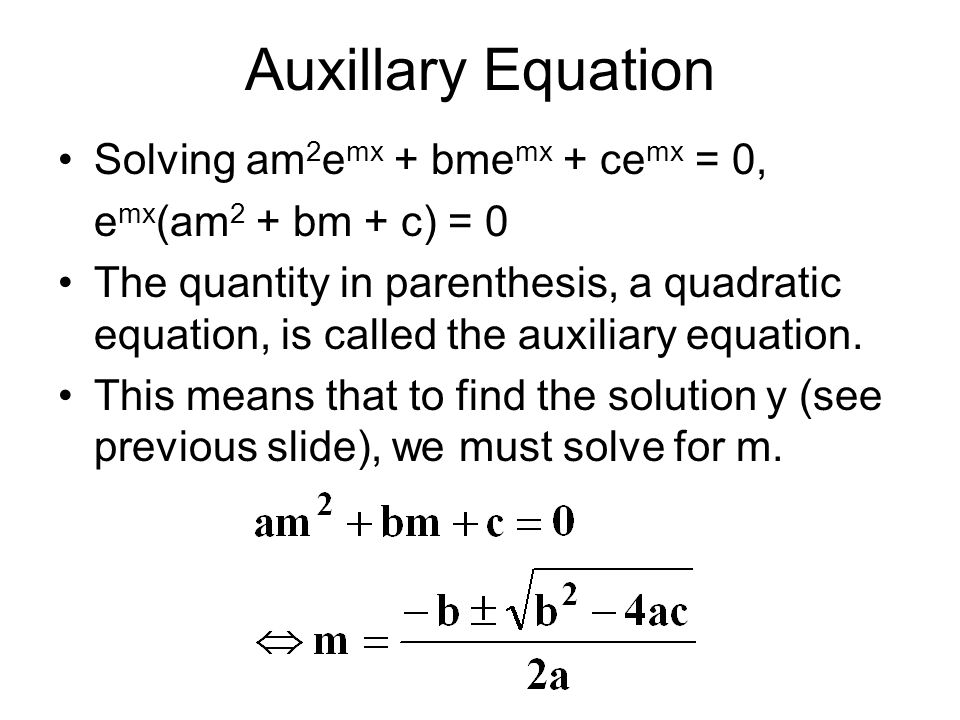 Auxillary Equation Solving am2emx + bmemx + cemx = 0,