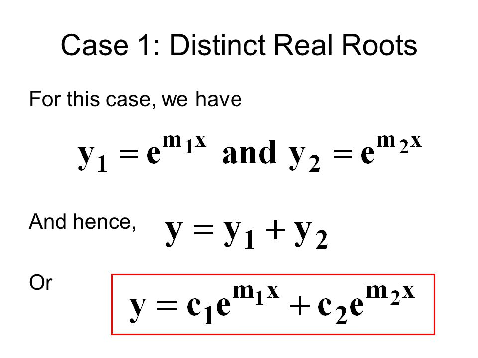 Case 1: Distinct Real Roots