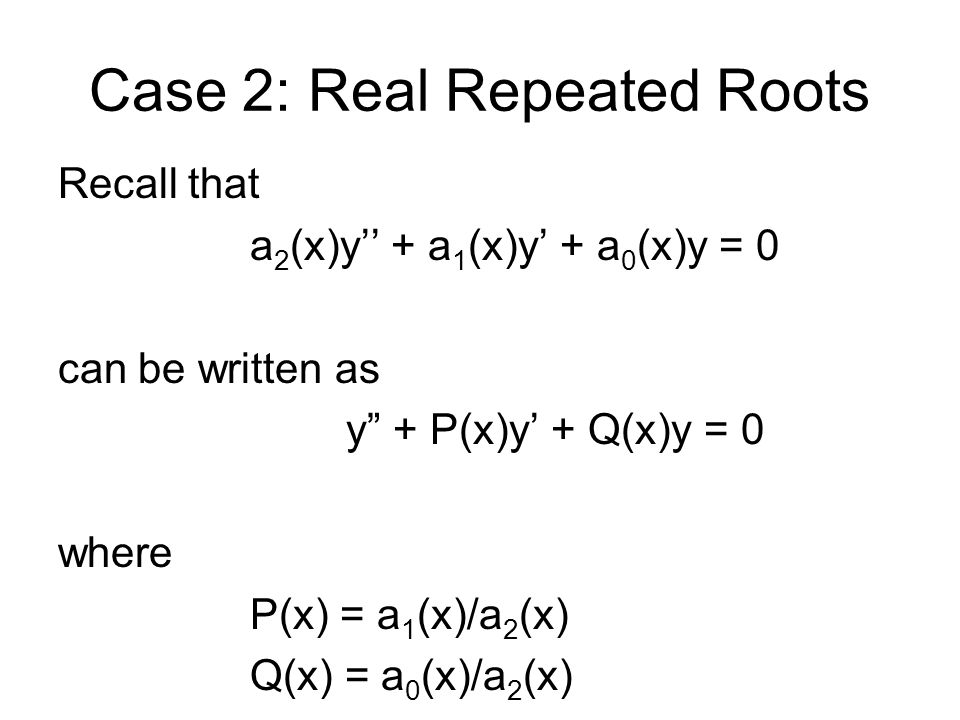 Case 2: Real Repeated Roots