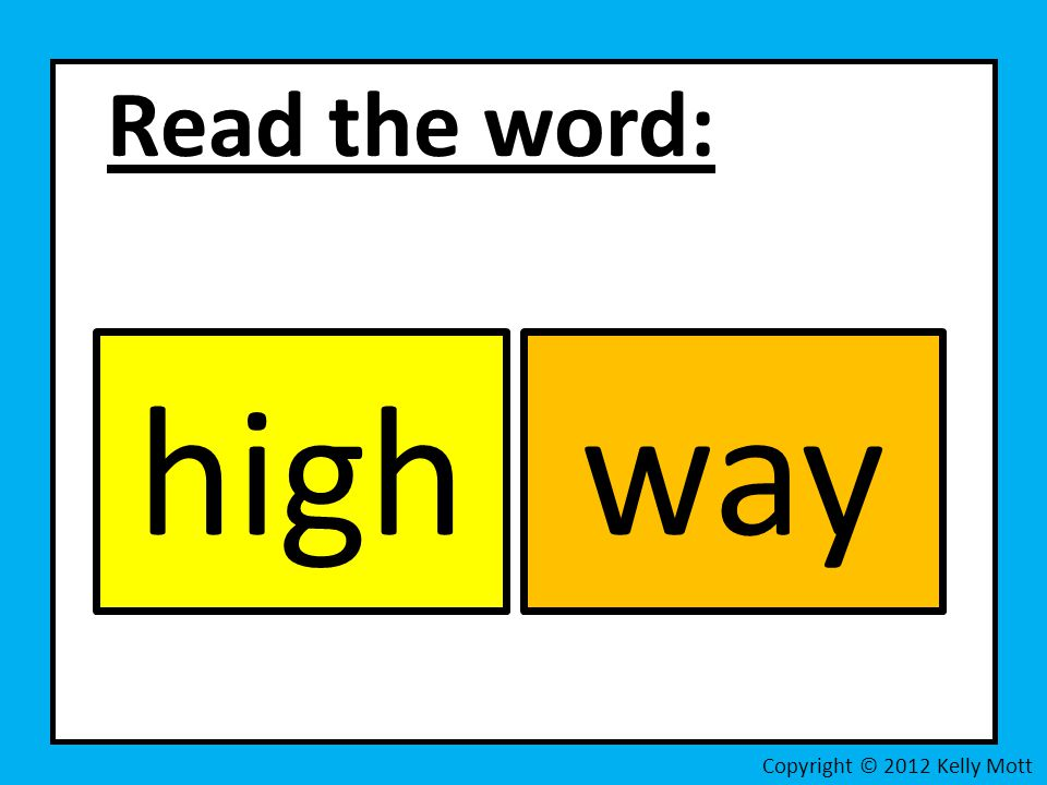 Read the word: high way Copyright © 2012 Kelly Mott