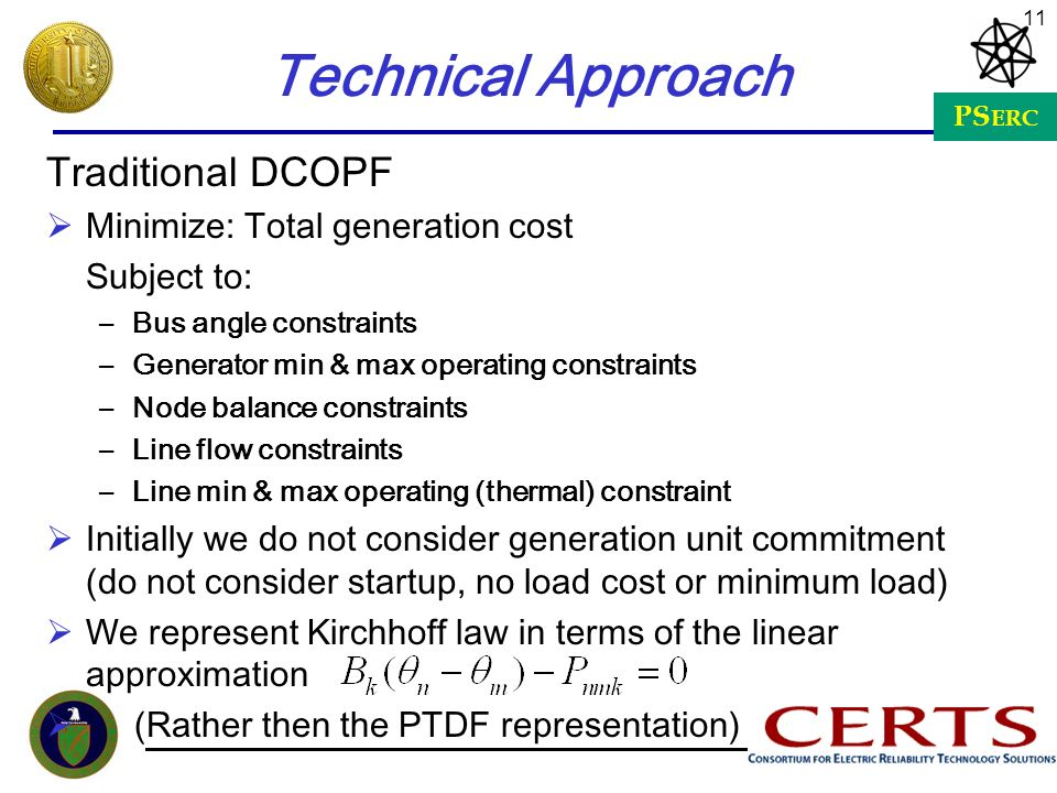 Technical Approach Traditional DCOPF Minimize: Total generation cost
