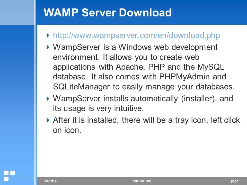 WAMP Server Download http://www.wampserver.com/en/download.php