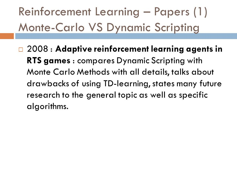 Reinforcement Learning – Papers (1) Monte-Carlo VS Dynamic Scripting