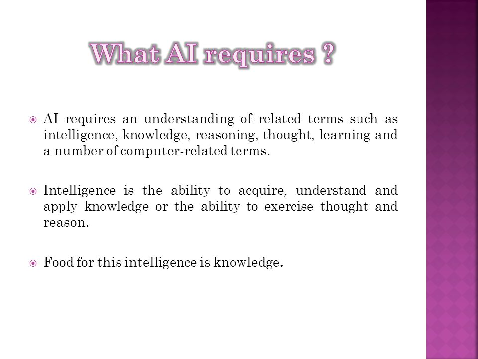 What AI requires