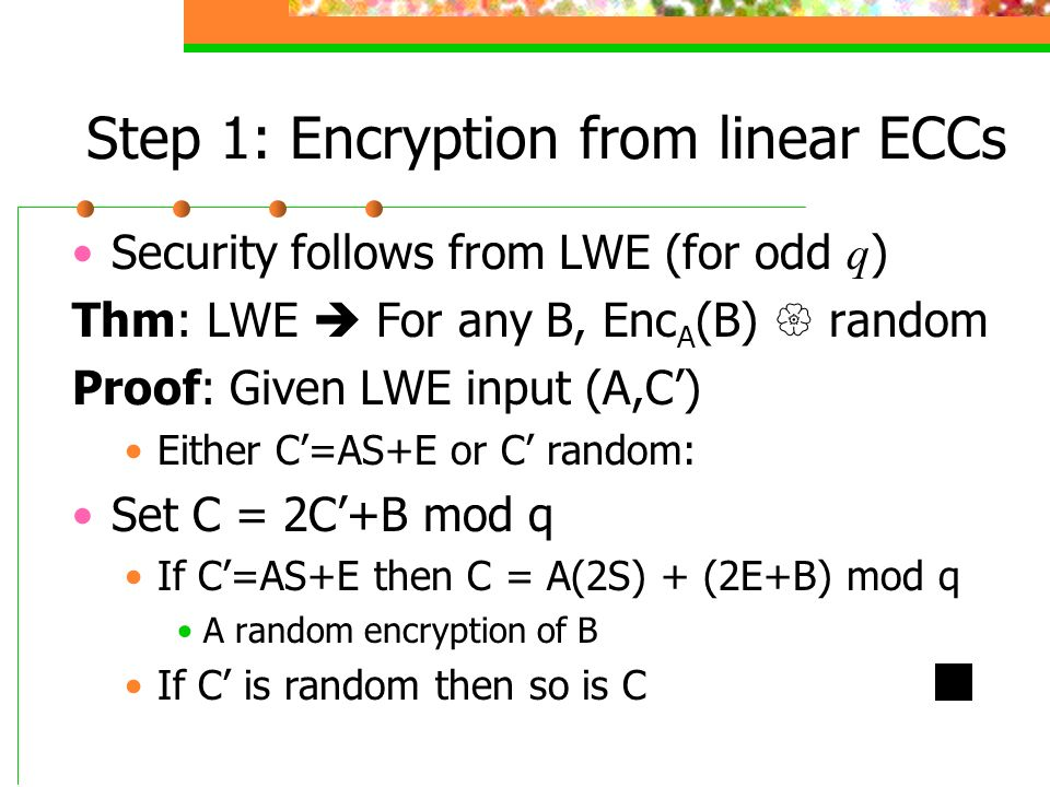 Step 1: Encryption from linear ECCs