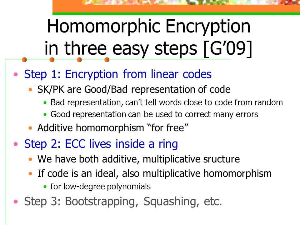 Homomorphic Encryption in three easy steps [G'09]