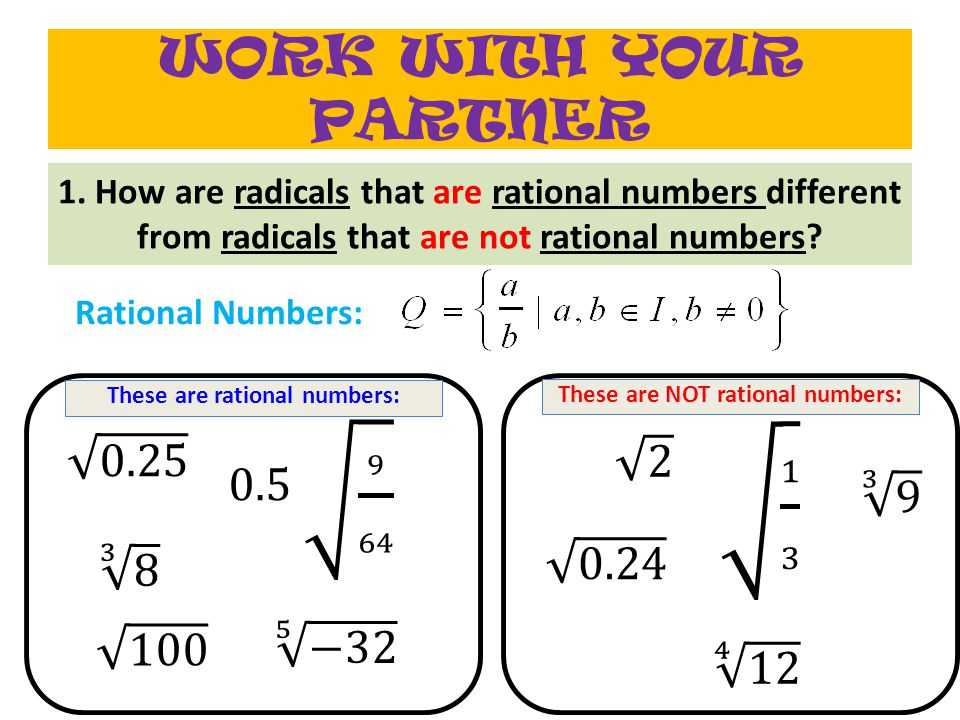 These are rational numbers: These are NOT rational numbers: