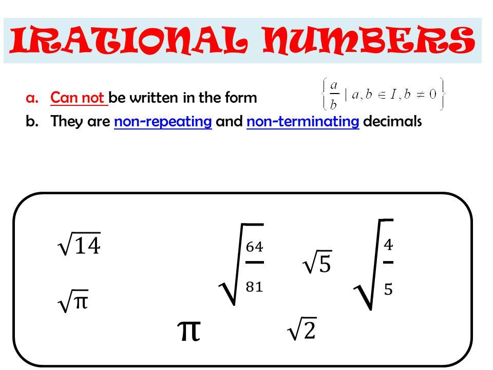 4 5 π 64 81 IRATIONAL NUMBERS 14 5 π 2 Can not be written in the form