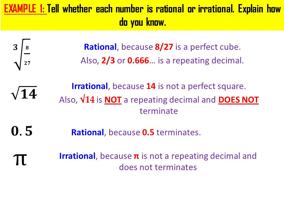 EXAMPLE 1: Tell whether each number is rational or irrational