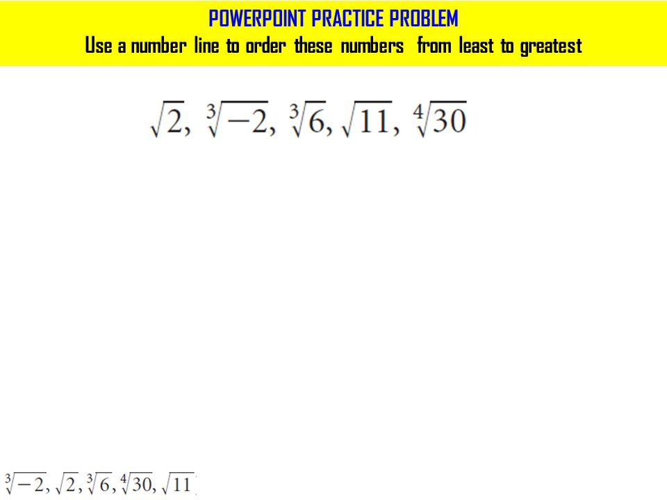 POWERPOINT PRACTICE PROBLEM Use a number line to order these numbers from least to greatest
