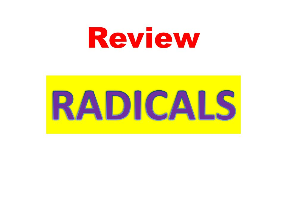 Review RADICALS