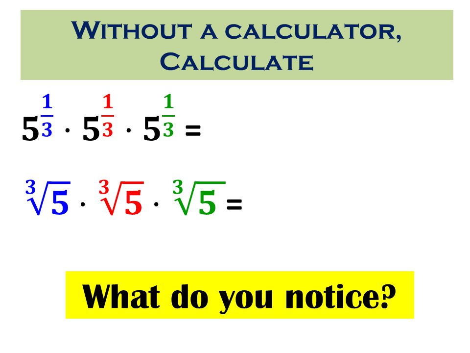 Without a calculator, Calculate