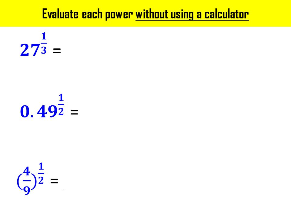Evaluate each power without using a calculator