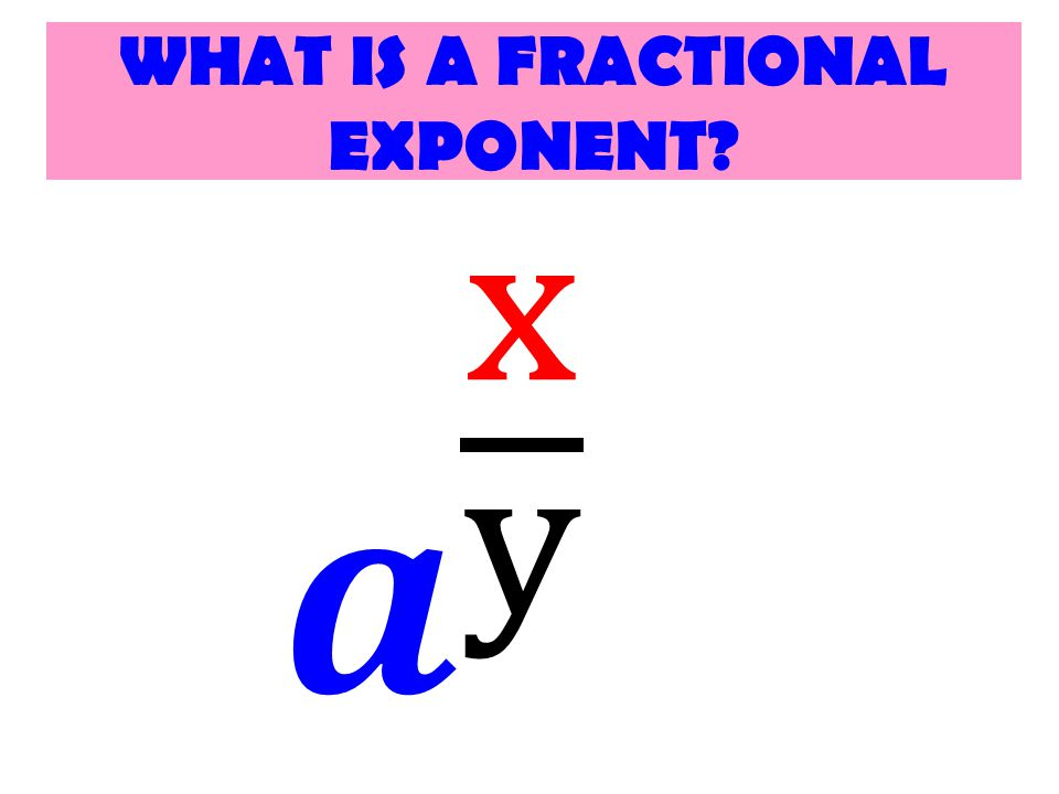 WHAT IS A FRACTIONAL EXPONENT