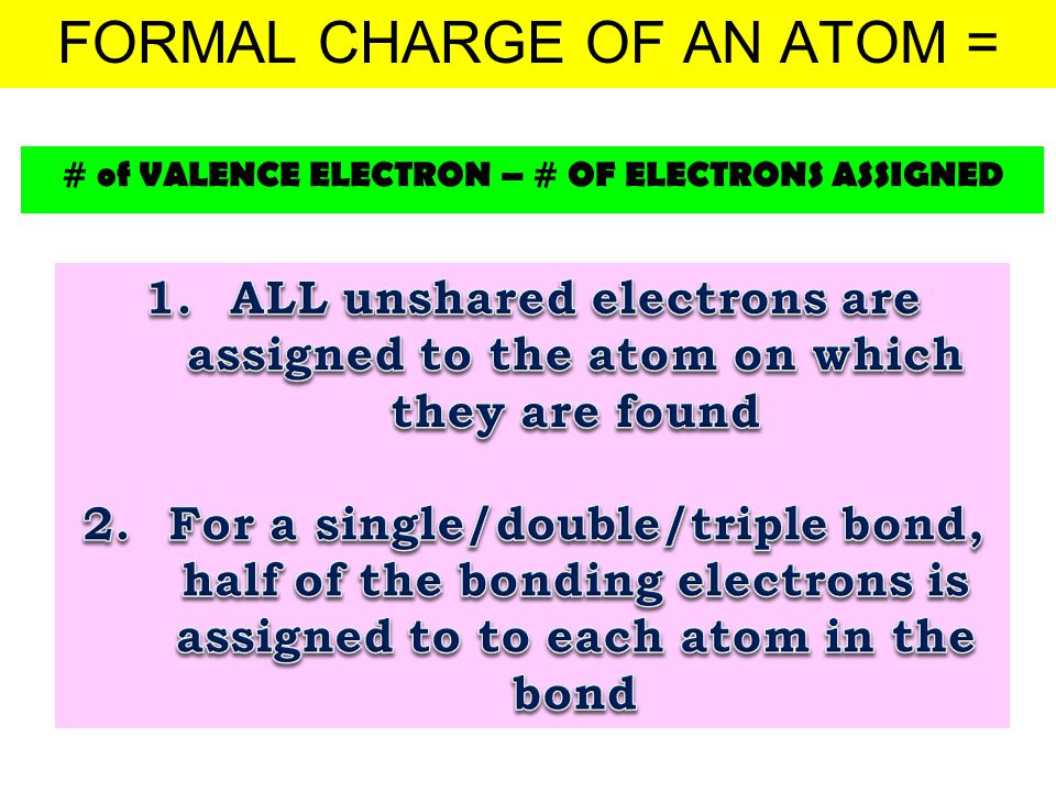 FORMAL CHARGE OF AN ATOM =