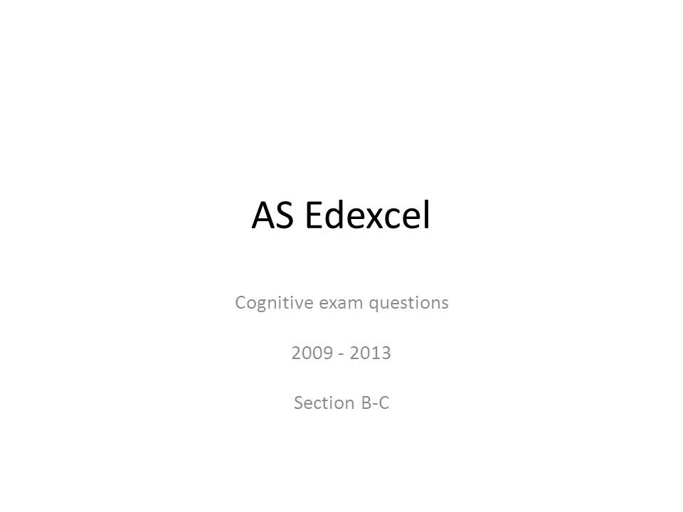 Cognitive exam questions 2009 - 2013 Section B-C