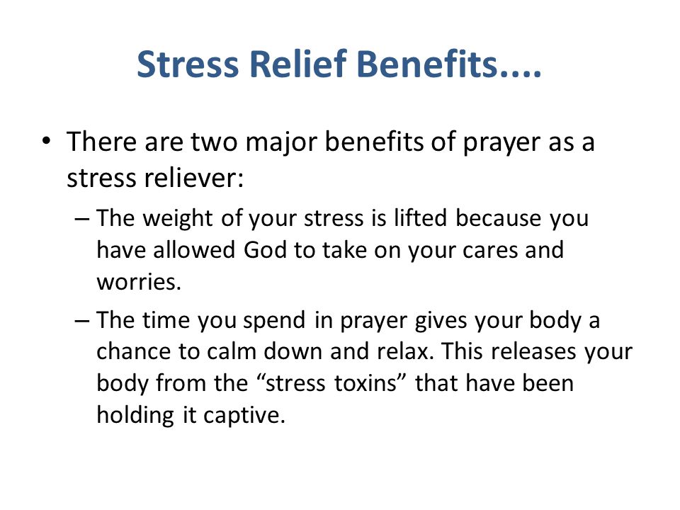 Stress Relief Benefits....