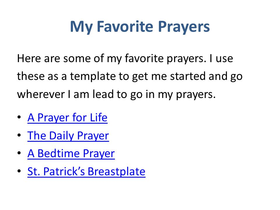 My Favorite Prayers Here are some of my favorite prayers. I use