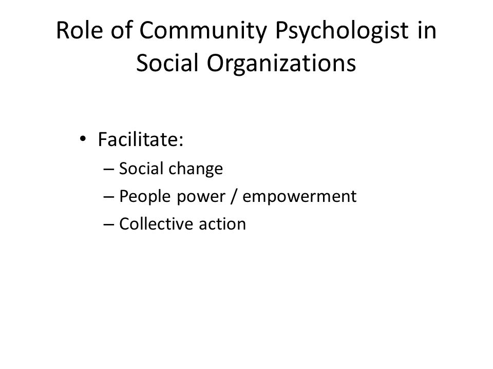 Role of Community Psychologist in Social Organizations
