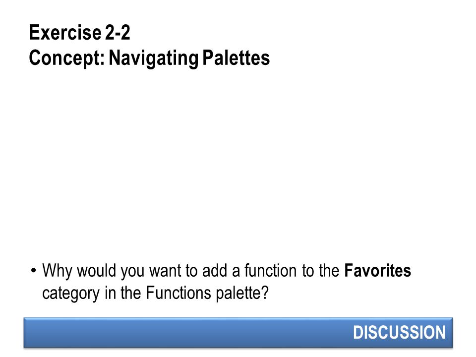 Exercise 2-2 Concept: Navigating Palettes