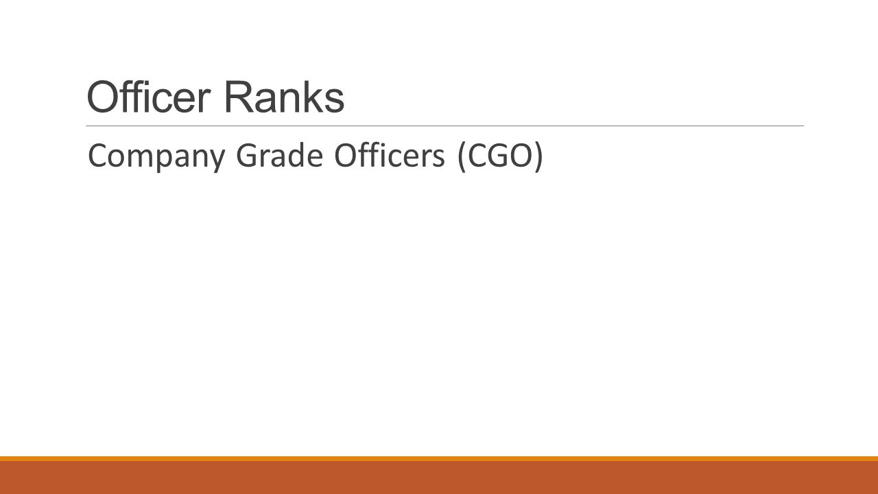 Officer Ranks Company Grade Officers (CGO)