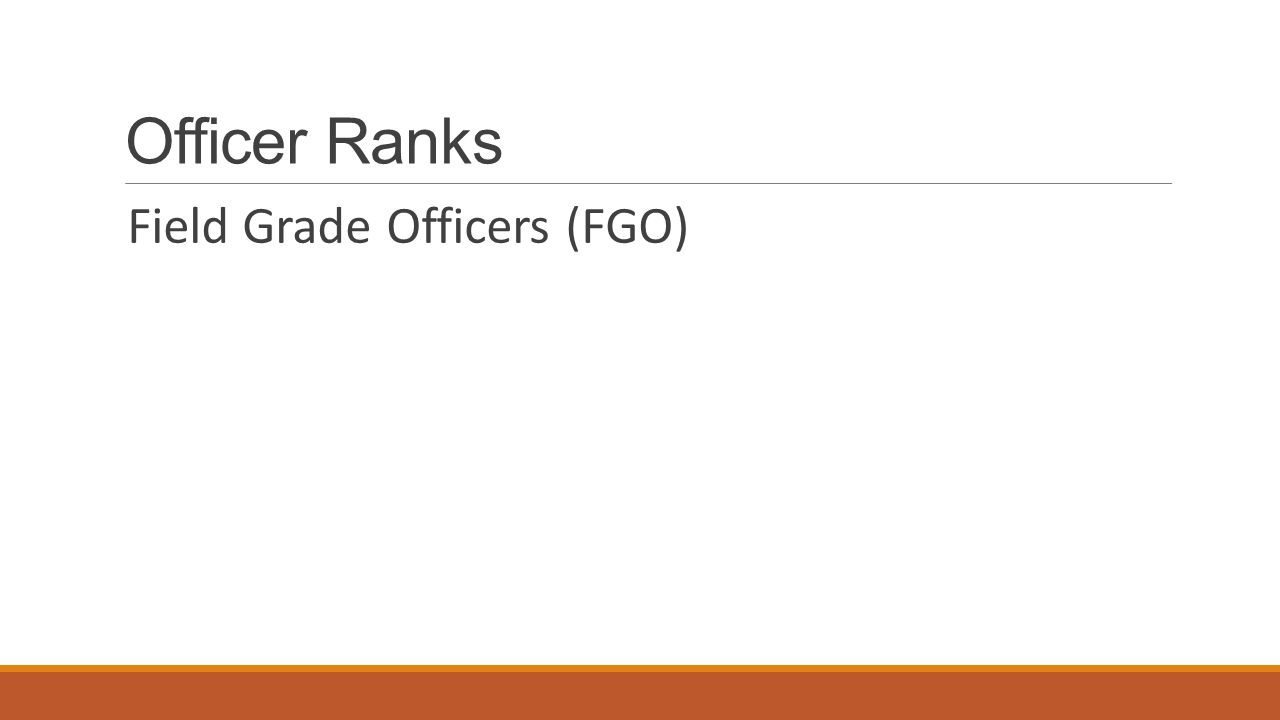 Officer Ranks Field Grade Officers (FGO)