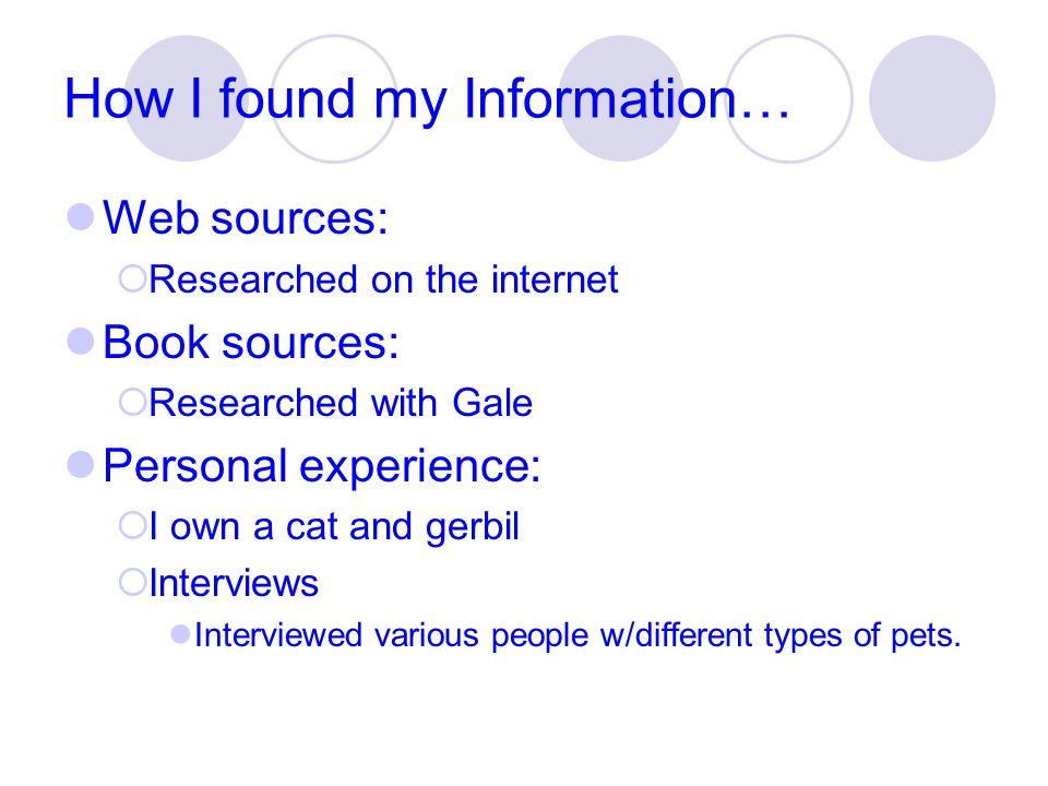 How I found my Information…
