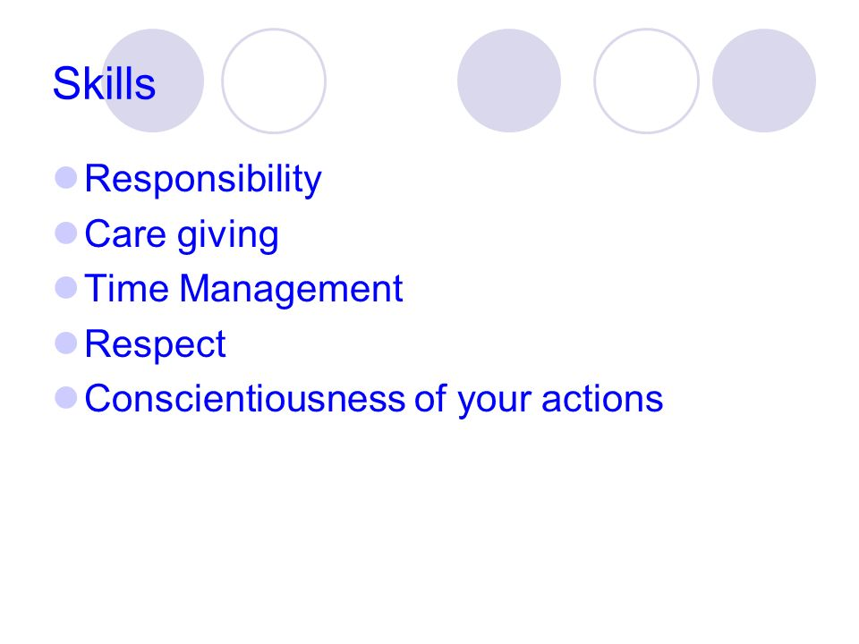 Skills Responsibility Care giving Time Management Respect