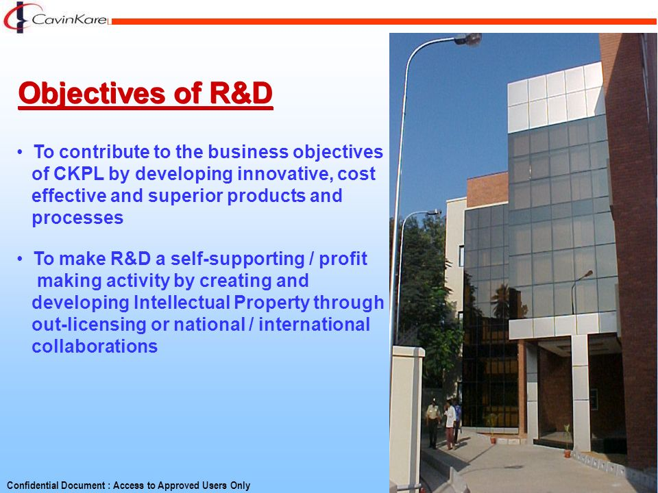 Objectives of R&D To contribute to the business objectives