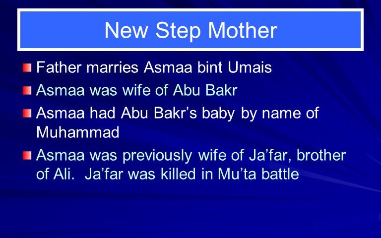 New Step Mother Father marries Asmaa bint Umais