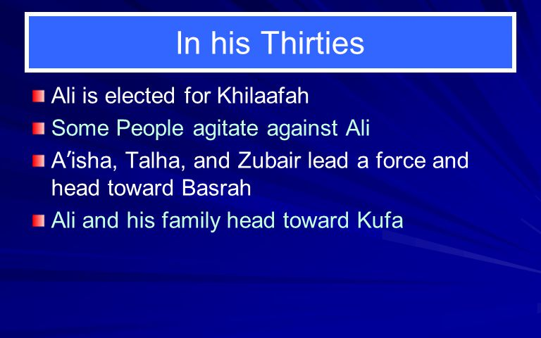 In his Thirties Ali is elected for Khilaafah