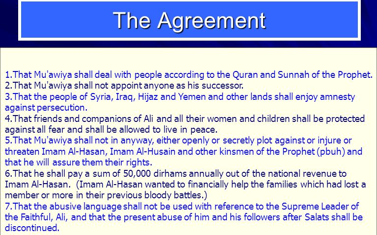 The Agreement That Mu awiya shall deal with people according to the Quran and Sunnah of the Prophet.