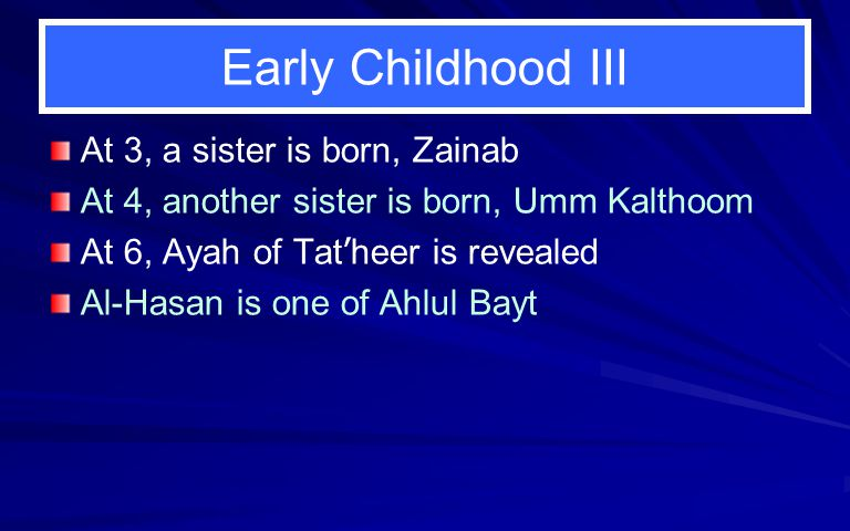 Early Childhood III At 3, a sister is born, Zainab