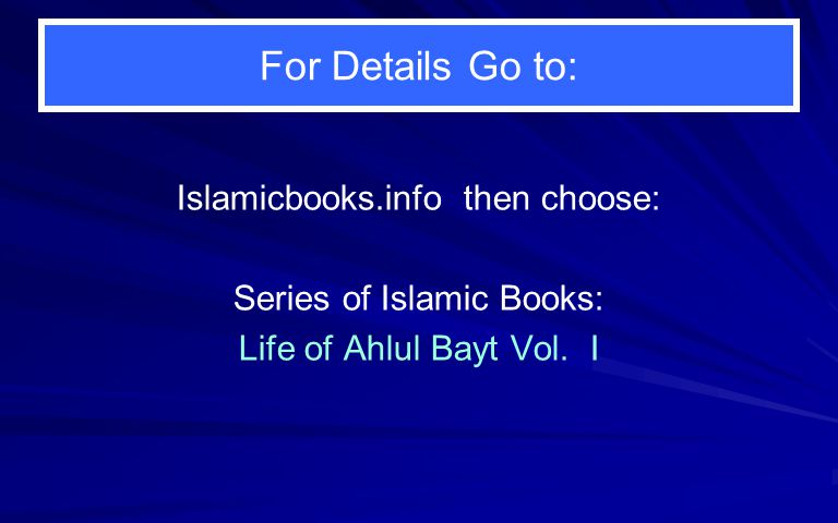 For Details Go to: Islamicbooks.info then choose: