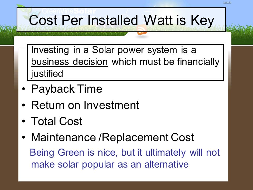 Cost Per Installed Watt is Key