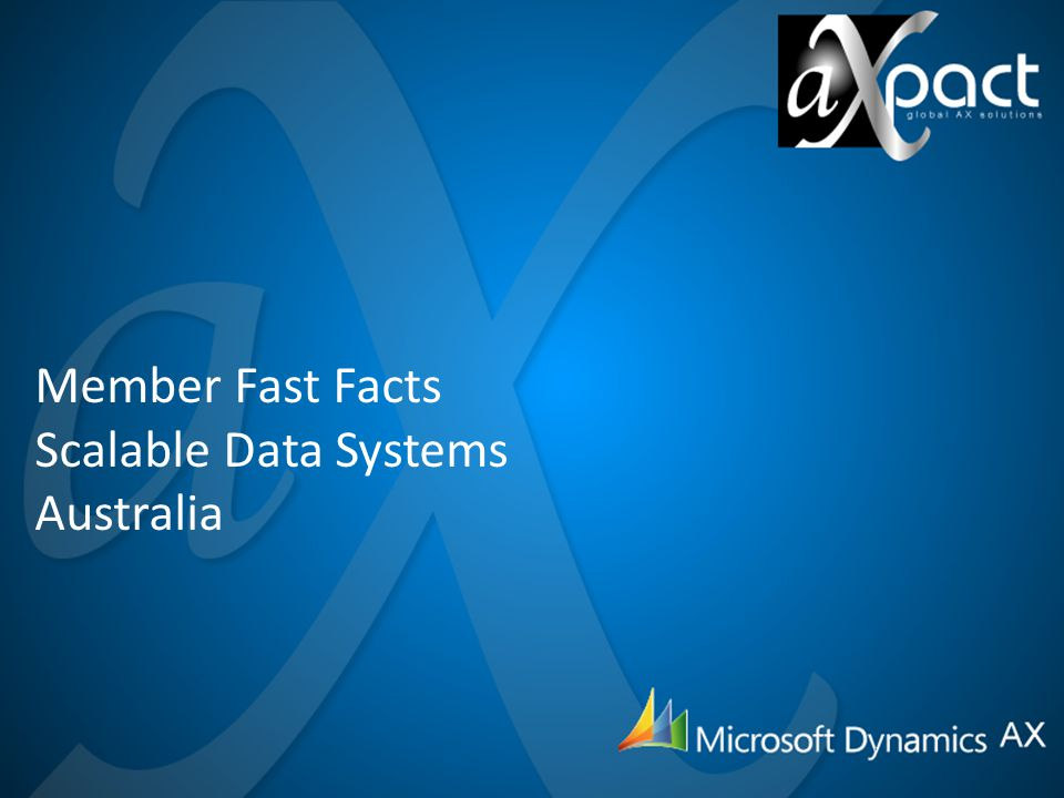Member Fast Facts Scalable Data Systems