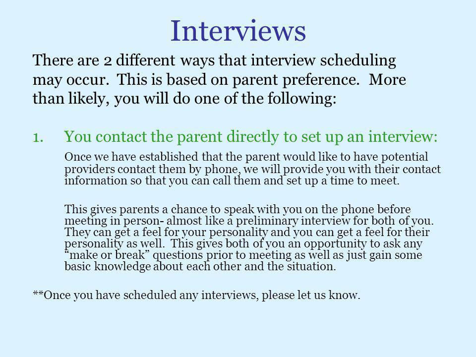 Interviews There are 2 different ways that interview scheduling