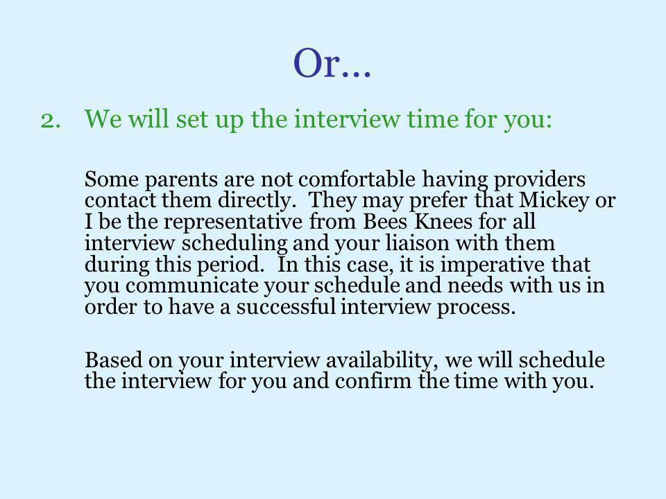 Or… We will set up the interview time for you: