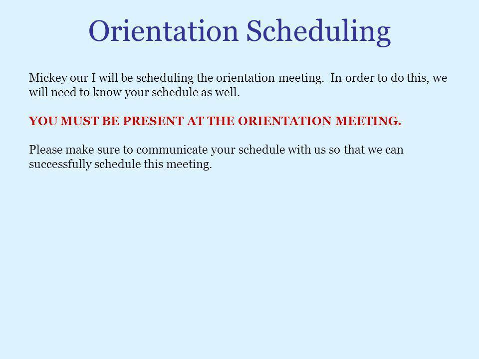 Orientation Scheduling