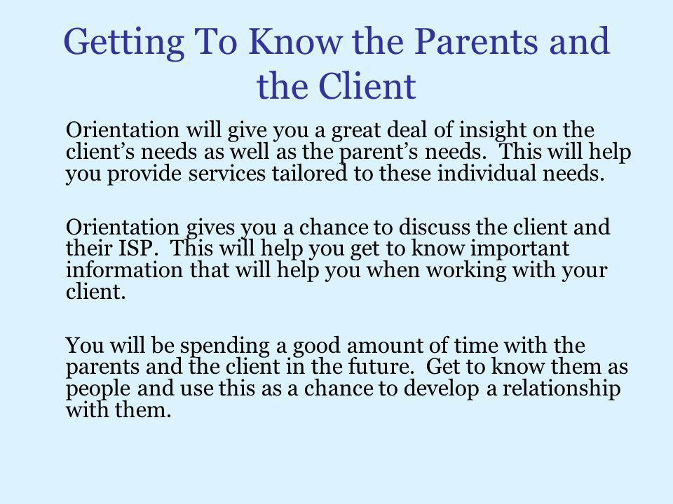 Getting To Know the Parents and the Client