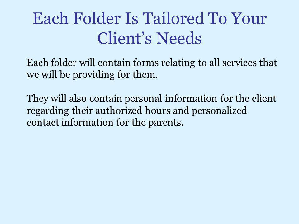 Each Folder Is Tailored To Your Client's Needs