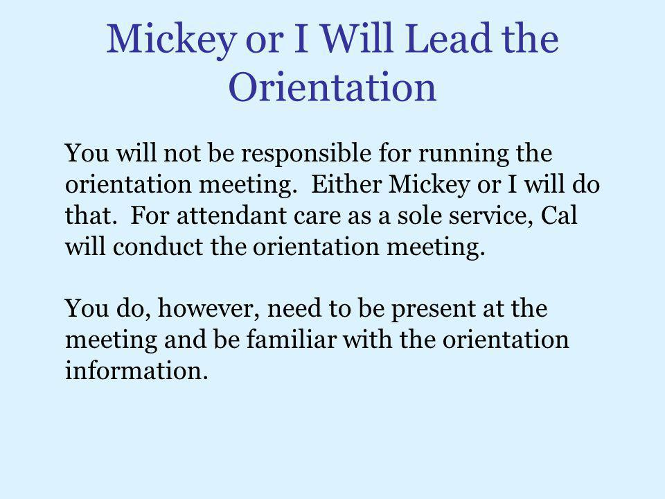 Mickey or I Will Lead the Orientation