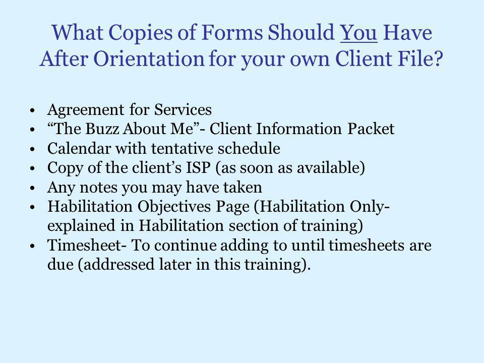What Copies of Forms Should You Have After Orientation for your own Client File