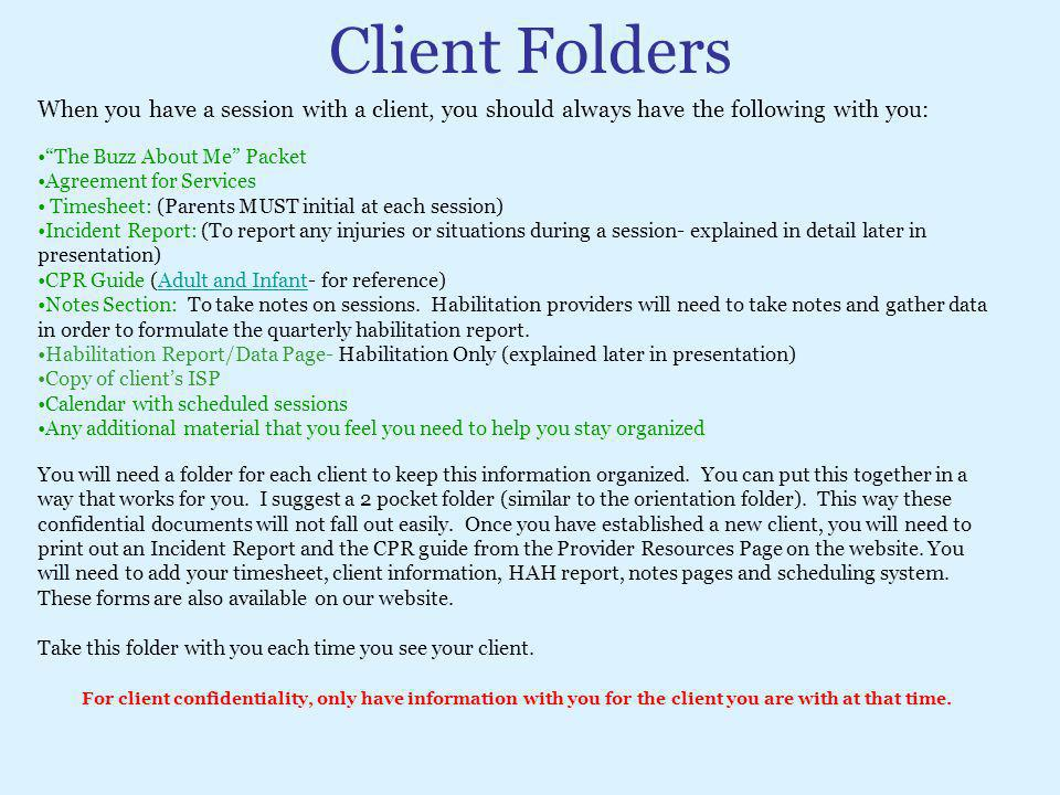 Client Folders When you have a session with a client, you should always have the following with you: